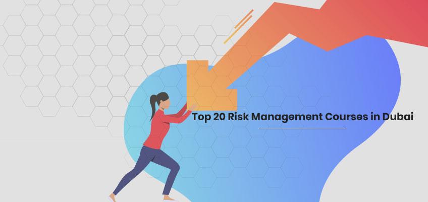 Top 20 Risk Management Courses in Dubai